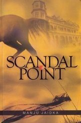 Scandal Point | Manju Jaidka | Book Review | Book Reviews | Scoop.it