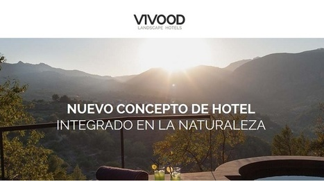 Vivood Landscape hotels, la primera red de hoteles paisajes | redes sociales y marketing digital | Scoop.it