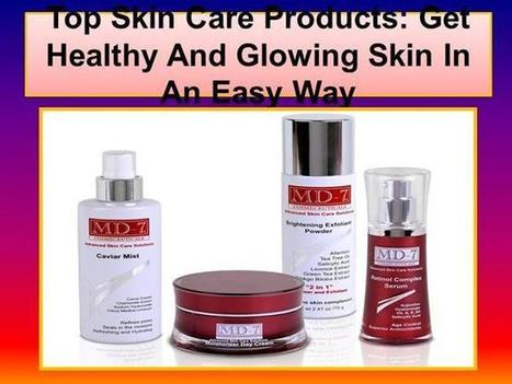 Top Skin Care Products Get Healthy And Glowing Skin in an Easy Way.. | Md7 Skin Care Products | Scoop.it