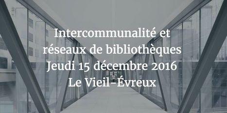 Intercommunalité et réseaux de bibliothèques | Vie des Bibliothèques | Scoop.it