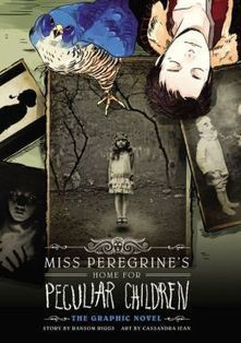 Miss Peregrine's Home for Peculiar Children: The Graphic Novel | Read all about it | Scoop.it