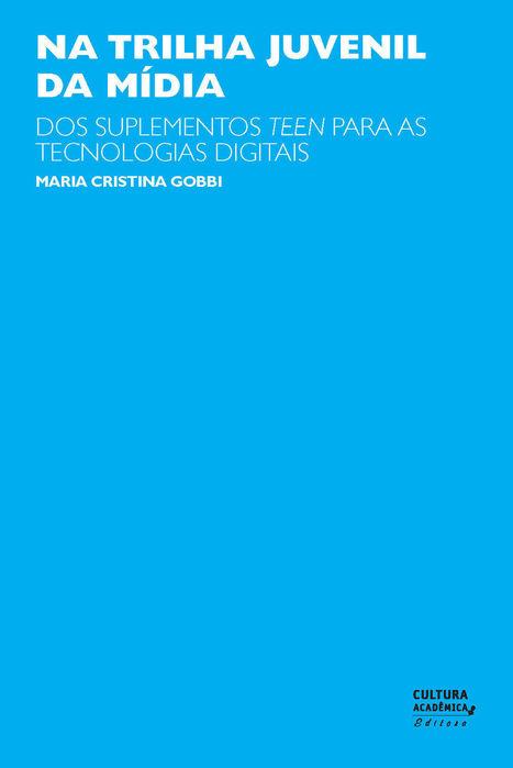 Na trilha juvenil da mídia: dos suplementos teens para as tecnologias digitais - Televisão Digital - Cultura Acadêmica   T&ED   Scoop.it