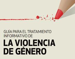 Ya disponible la Guía para el Tratamiento Informativo de la Violencia de Género | Activismo en la RED | Scoop.it