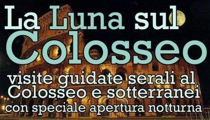 La Luna sul Colosseo 2014: apertura straordinaria notturna con visite ai sotterranei, alle gallerie ed alle arcate interne - Romeguide: i migliori eventi a Roma | Guest House in ROME | Scoop.it