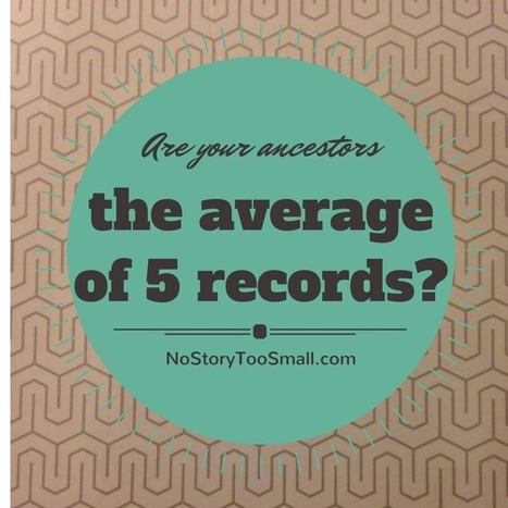 Are Your Ancestors the Average of 5 Records? | genealogy | Scoop.it