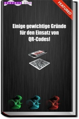 Einige bedeutende Gründe für den Einsatz von QR-Codes | QR-Code and its applications | Scoop.it