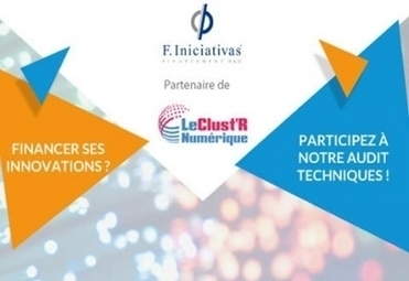 Financer ses innovations : participez aux audits techniques [Atelier Clust'R]   Innovation et créativité   Scoop.it