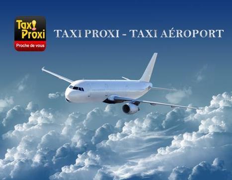 TAXI PROXI - TAXI AÉROPORT   Taxi Proxi - Le taxi le plus proche de vous !   Scoop.it