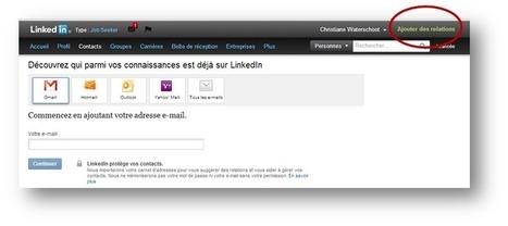 Réseauter et gérer ses contacts avec LinkedIn |... | Les nouvelles du web | Scoop.it