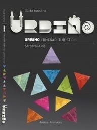 Urbino: una nuova guida, con itinerari tematici, ne svela i segreti   Le Marche un'altra Italia   Scoop.it