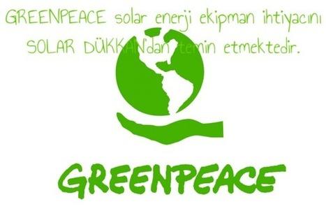 Greenpeace solar ekipman tedarikçisi Solar Dükkan. | Solar Dükkan | Scoop.it