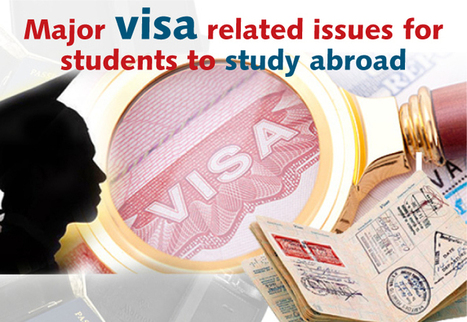 Major visa related issues for students to study abroad | Study Abroad | Career and Education | Scoop.it
