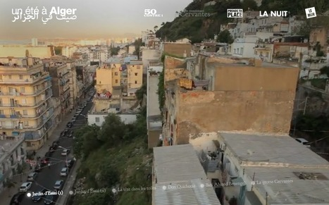 UN ÉTÉ À ALGER | Interactive & Immersive Journalism | Scoop.it