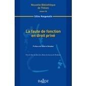 La faute de fonction en droit privé, C. Mangematin, 2014 | Ouvrages droit & science politique | Scoop.it