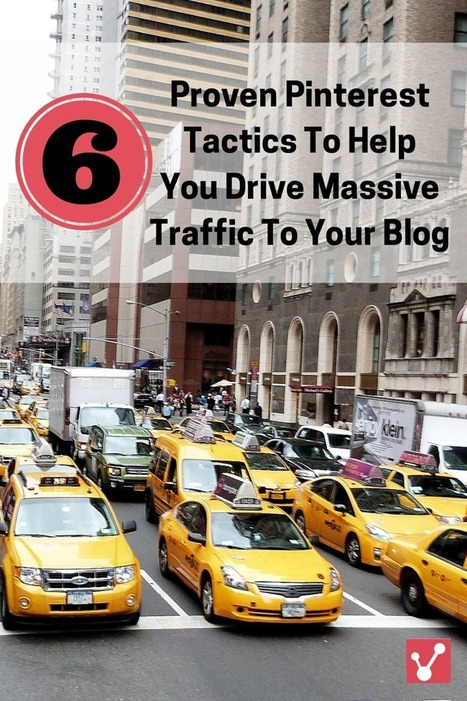 6 proven tactics for bloggers to drive traffic from Pinterest | Pinterest | Scoop.it