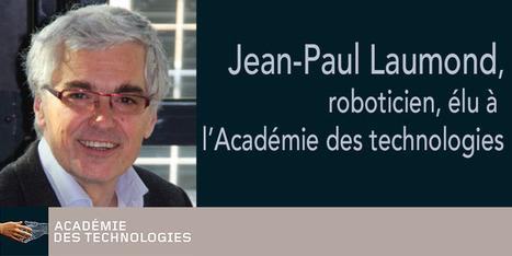 LAAS-CNRS - Jean-Paul Laumond élu à l'Académie des technologies | Actualité des laboratoires du CNRS en Midi-Pyrénées | Scoop.it