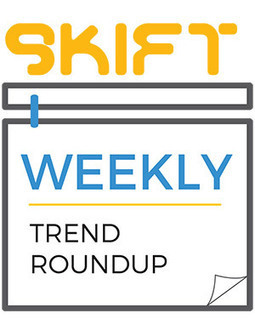 3 Tourism Trends We're Tracking at Skift This Week | Tourism Innovation | Scoop.it
