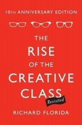 The Rise Of The Creative Class by Richard Florida | Frank FAAR ... | Reinvention | Scoop.it