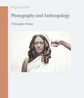 Book of The Week : 'Photography and Anthropology' by Christopher Pinney | Indian Photographies | Scoop.it