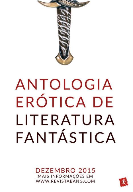 Para Maiores de 18: Uma antologia Erótica de Literatura Fantástica - Revista Bang! | Ficção científica literária | Scoop.it