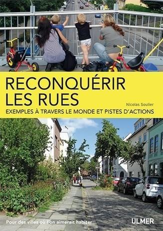 Super livre à découvrir: Reconquérir les rues (Nicolas Soulier) | Au turf | Scoop.it