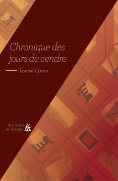 Chronique des jours de cendre   Aux forges de Vulcain   J'écris mon premier roman   Scoop.it