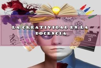 LA CREATIVIDAD EN LA DOCENCIA. | Educacion, ecologia y TIC | Scoop.it