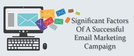Significant Factors Of A Successful Email Marketing Campaign | AlphaSandesh Email Marketing Blog | online marketing | Scoop.it