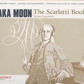 Aka Moon, The Scarlatti Book - OUT 658 | Outnote & Outhere | Scoop.it