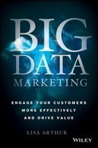"Lisa Arthur Untangles the Biggest Problem Facing Business Today in ""Big Data Marketing"" 