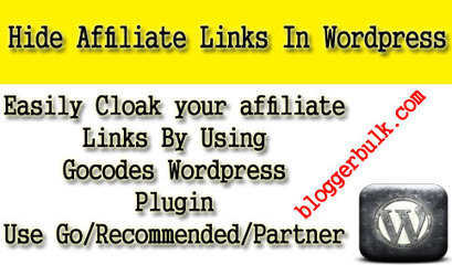Hide Affiliate Links In Wordpress Using Gocodes Plugin | Blogger Bulk | Scoop.it