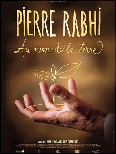 Pierre Rabhi, Au Nom de la Terre - sortie le 27 mars 2013   Innovation et Développement Durable   Scoop.it