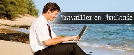 Travailler en Thaïlande-Les informations nécessaires pour chercher un travail. | Voyage Thaïlande-Voyage au pays des merveilles | Scoop.it