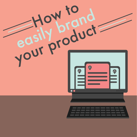 How To Easily Brand Your Product | Social Media Magic | Scoop.it