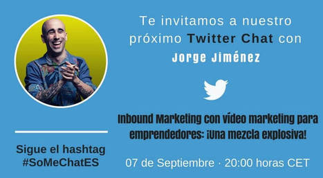 Vídeo marketing con Inbound Marketing para emprendedores - Twitter chat | Marketing and Branding | Scoop.it