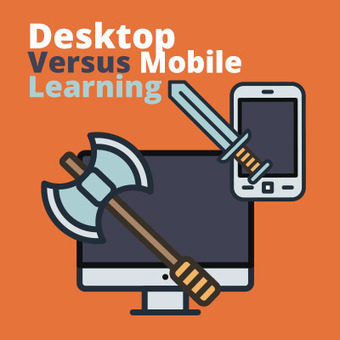 Desktop Versus Mobile Learning - eLearning Industry | Educacion, ecologia y TIC | Scoop.it