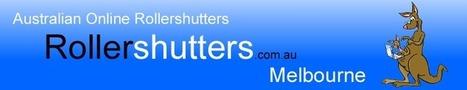 Roller Shutters online in Melbourne, Australia.   Roller Shutters Australia   Scoop.it