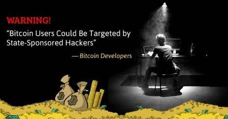 Warning — Bitcoin Users Could Be Targeted by State-Sponsored Hackers | Cyber Defence | Scoop.it