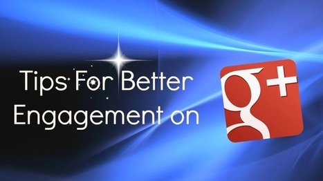 The Rules of Engagement for Google Plus | GooglePlus Expertise | Scoop.it