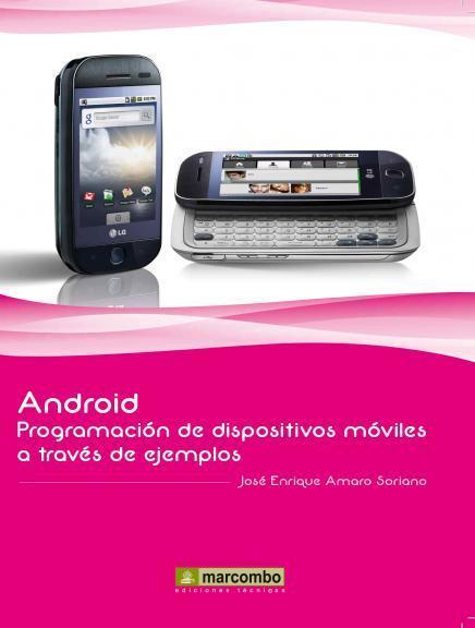 Android Book by Jose Enrique Amaro | Android: programacion de dispositivos moviles a traves de ejemplos | Scoop.it