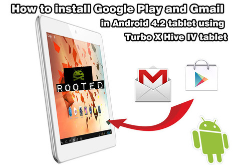 How to install Google Play and Gmail in Android tablet using Turbo X | Web Development | Scoop.it