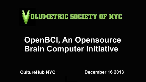 ▶ Volumetric Society of NYC - OpenBCI: Crowd-Sourcing Brain Research & Innovation - YouTube | Diagrammatic Languages and Programming | Scoop.it