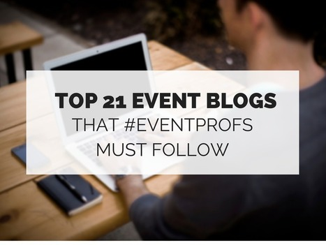 TOP 21 Event Blogs That #Eventprofs Must Follow | Essay Writing and Educational Consulting | Scoop.it
