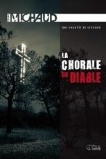 Livresquement boulimique: La chorale du diable de Martin Michaud | mes amis auteurs | Scoop.it