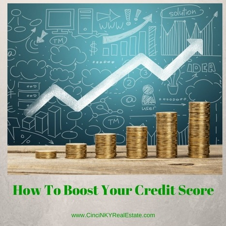 How To Boost Your Credit Score Prior To Applying For A Mortgage Loan - Cincinnati and Northern Kentucky Real Estate | Real Estate | Scoop.it