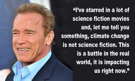 Arnold Schwarzenegger: 'Climate Change Is Not Science Fiction'   Peer2Politics   Scoop.it