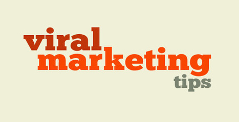 5 Easy To Implement Viral Marketing Tips | Curation Revolution | Scoop.it