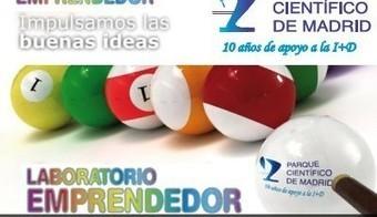 El Parque Científico de Madrid lanza la 2ª Edición de Laboratorio Emprendedor | Ticonme | Startups en España: SocialBro, Ticketea, Adtriboo, Tuenti, Letsbonus, BuyVip y mucho más | Scoop.it