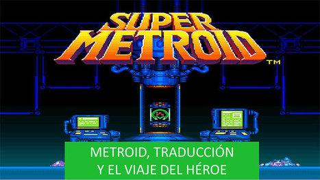 Metroid, traducción y el viaje del héroe | TAV y localización | Scoop.it