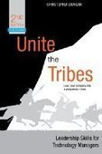 Unite the Tribes: Leadership Skills for Technology Managers, 2nd Edition - Free eBook Share | ICT in Education | Scoop.it